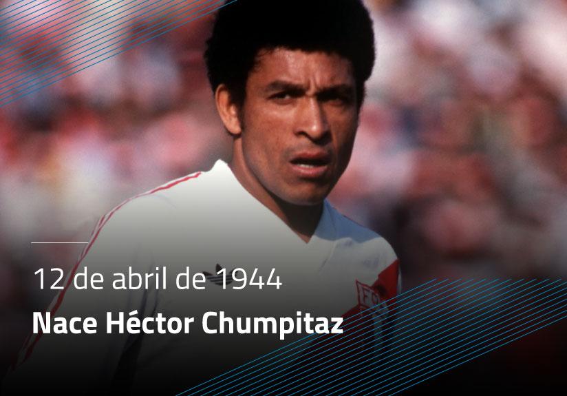 Nace Héctor Chumpitaz